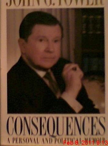 John G. Tower Consequences A Personal & Political Memoir