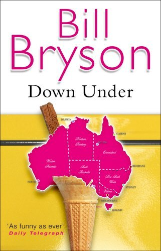 Bill Bryson Down Under Travels In A Sunburned Country