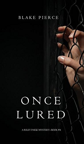 Blake Pierce Once Lured (a Riley Paige Mystery Book #4)