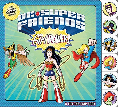 Dc Comics Dc Super Friends Girl Power! A Lift The Flap Book