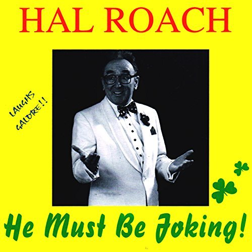 Hal Roach He Must Be Joking