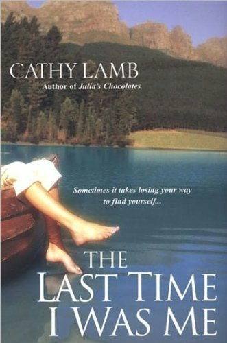 Cathy Lamb The Last Time I Was Me