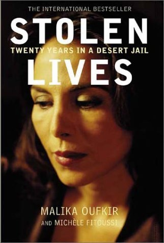 Malika Oufkir Stolen Lives Twenty Years In A Desert Jail