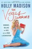 Holly Madison The Vegas Diaries Romance Rolling The Dice And The Road To Reinve
