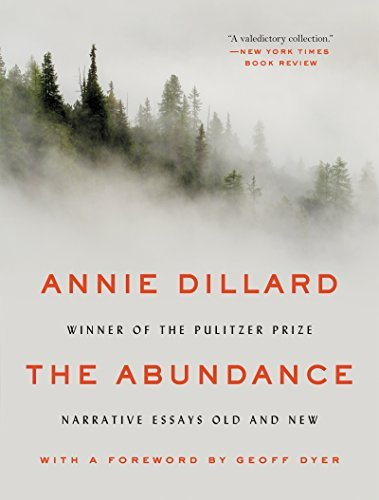 Annie Dillard The Abundance Narrative Essays Old And New