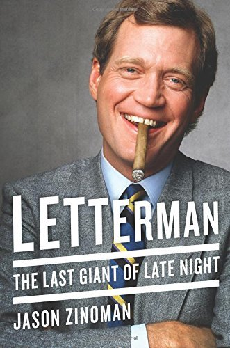 Jason Zinoman Letterman The Last Giant Of Late Night