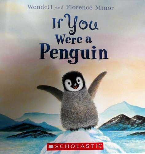 Wendell & Florence Minor If You Were A Penguin