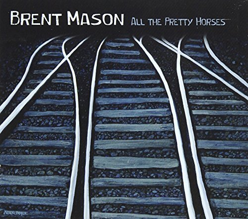 Brent Mason All The Pretty Horses