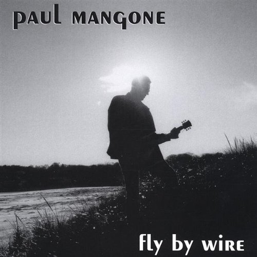 Paul Mangone Fly By Wire