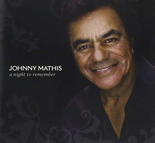 Johnny Mathis Night To Remember Night To Remember