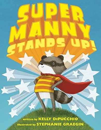 Kelly Dipucchio Super Manny Stands Up!