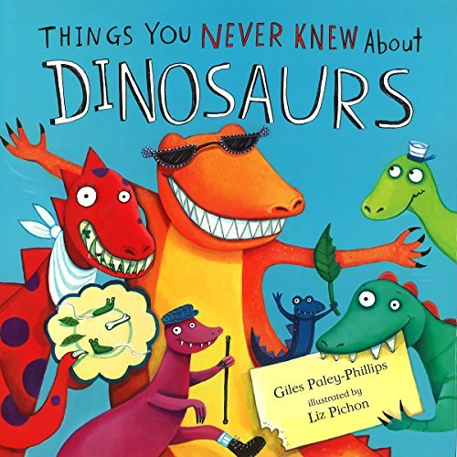 Giles Paley Phillips Dinosaurs Things You Never Knew About