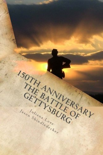 Juliana Love 150th Anniversary The Battle Of Gettysburg Special Photography Edition
