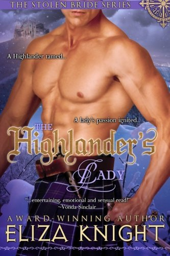 Eliza Knight The Highlander's Lady (the Stolen Bride Series)
