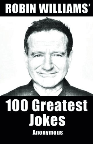 Anonymous Robin Williams' 100 Greatest Jokes