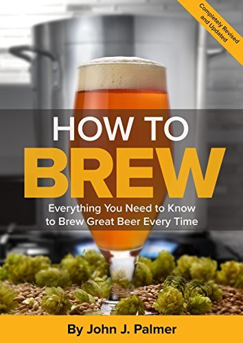 John J. Palmer How To Brew Everything You Need To Know To Brew Great Beer Ev 0004 Edition;