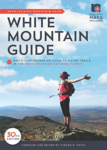 Steven D. Smith White Mountain Guide Amc's Comprehensive Guide To Hiking Trails In The 0030 Edition;