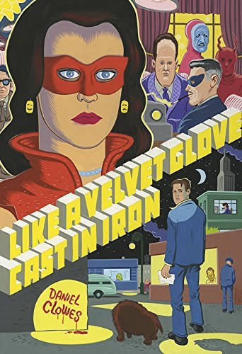 Daniel Clowes Like A Velvet Glove Cast In Iron
