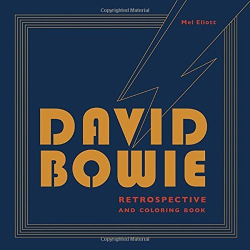 Mel Elliott David Bowie Retrospective And Coloring Book