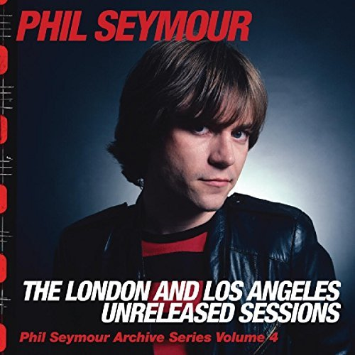 Phil Seymour London & Los Angeles Unrelease