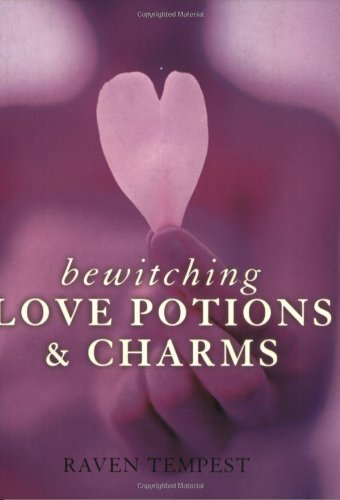 Raven Tempest Bewitching Love Potions & Charms