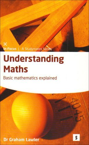 Graham Lawler And Sir Arthur C Clarke Understanding Maths Basic Mathematics Explained