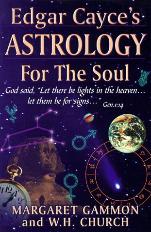 Margaret Gammon & W.H. Church Edgar Cayce's Astrology For The Soul