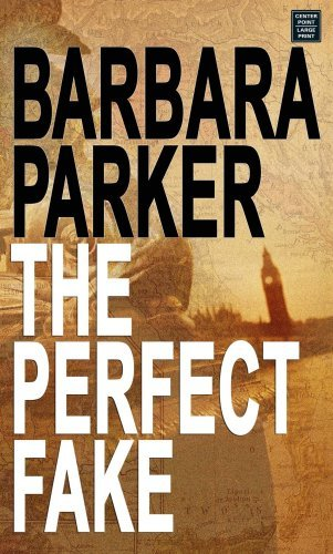 Barbara Parker The Perfect Fake (center Point Platinum Mystery (l