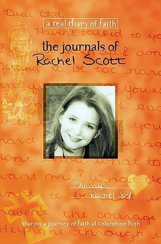 Beth Nimmo The Journals Of Rachel Scott A Journey Of Faith At Columbine High