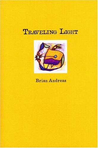 Brian Andreas Traveling Light Stories & Drawings For A Quiet