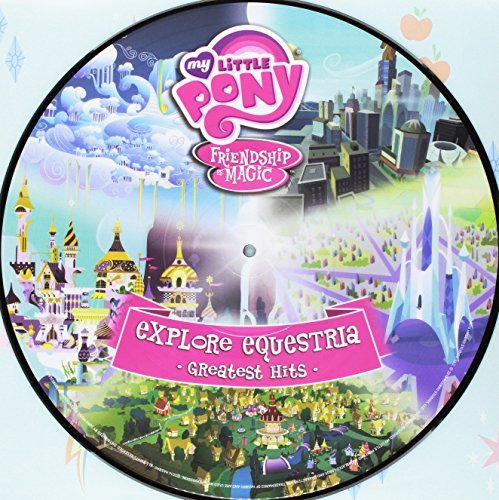 My Little Pony Friendship Is Magic Explore Equestria Greatest Hits (picture Disc) — Record Store Day Exclusive
