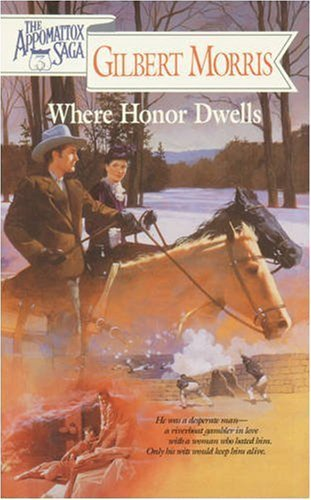 Gilbert Morris Where Honor Dwells