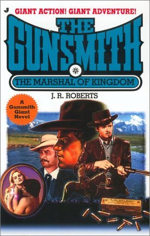 J. R. Roberts The Marshal Of Kingdom The Gunsmith Giant #7