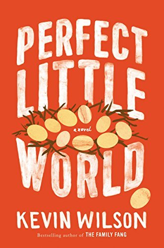 Kevin Wilson Perfect Little World