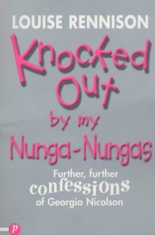 Louise Rennison Knocked Out By My Nunga Nungas Further Further Confessions Of Georgia Nicolson