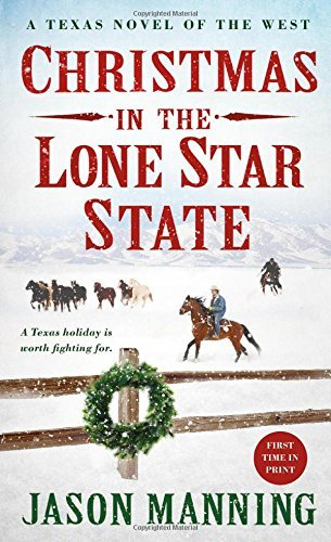 Jason Manning Christmas In The Lone Star State A Texas Novel Of The West