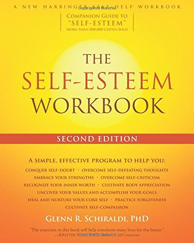 Glenn R. Schiraldi The Self Esteem Workbook 0002 Edition;second Edition