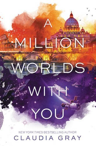 Claudia Gray A Million Worlds With You