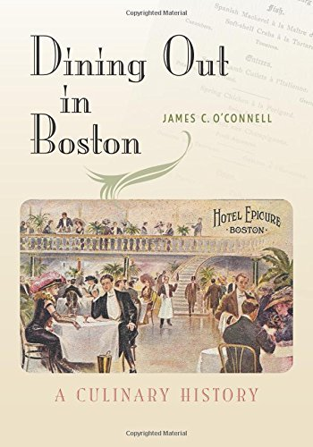 James C. O'connell Dining Out In Boston A Culinary History