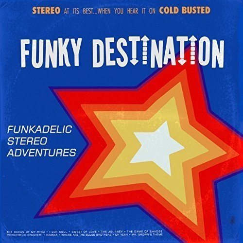 Funky Destination Funkadelic Stereo Adventures