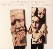 Atmosphere Frida Kahlo Vs. Ezra Pound Explicit