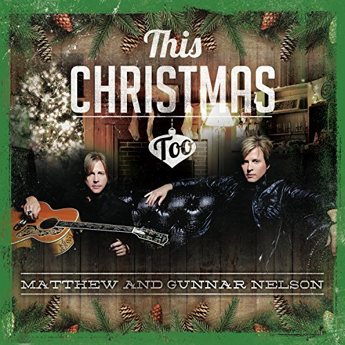 Matthew & Gunnar Nelson This Christmas Too