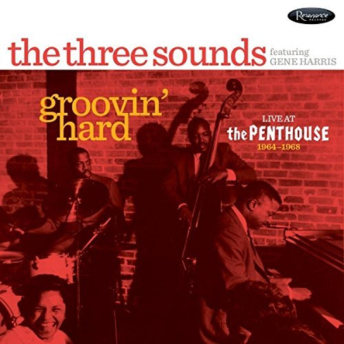 Gene Harris The Three Sounds Groovin' Hard Live At The Penthouse 1964 1968