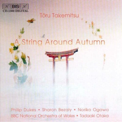 T. Takemitsu String Around Autumn Dukes Bezaly Ogawa Otaka Bbc Natl Orch Of Wales