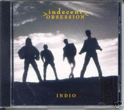 Indecent Obsession Indio