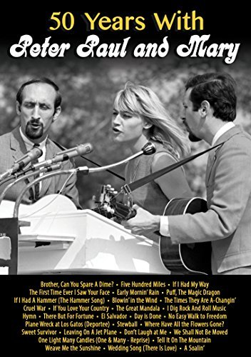 Paul & Mary Peter 50 Years With Peter Paul & Mary DVD