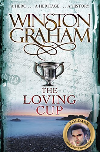 Winston Graham The Loving Cup A Novel Of Cornwall 1813 1815