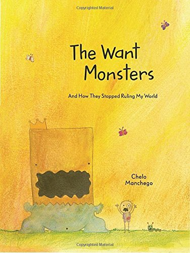 Chelo Manchego The Want Monsters And How They Stopped Ruling My World