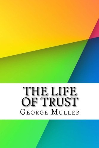 George Muller The Life Of Trust