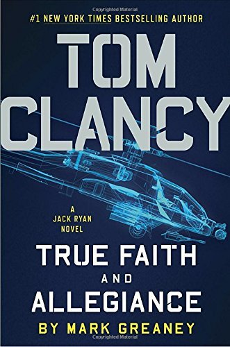 Mark Greaney Tom Clancy True Faith And Allegiance